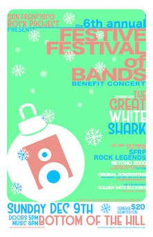 San Francisco Rock Project Presents The 6th Annual Festive Festival Of Bands Benefit Concert An Evening With Great White Shark